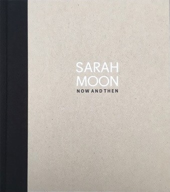 Sarah Moon Now and Then